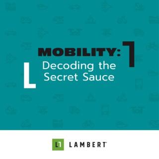 Mobility: Decoding the Secret Sauce