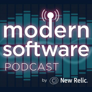 New Relic Modern Software Podcast