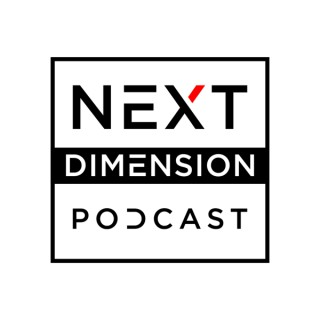 Next Dimension Podcast - A Show About The Latest In VR&AR