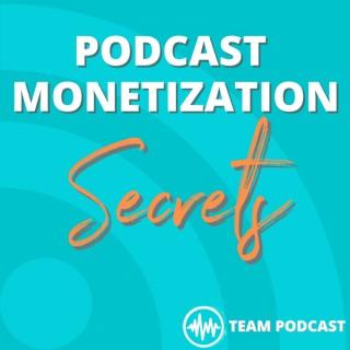 Podcast Monetization Secrets