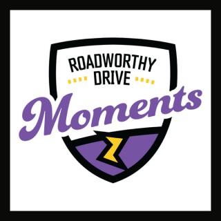 RoadWorthy Drive Moments