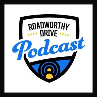 RoadWorthy Drive Podcast