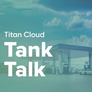 Tank Talk by Titan Cloud Software
