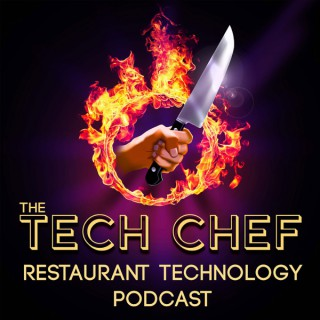 The Tech Chef, Restaurant, Hospitality and Hotel Technology Business Podcast
