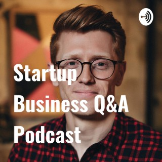 Startup Business Q&A Podcast