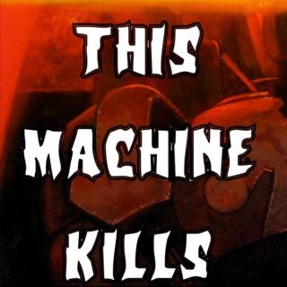 This Machine Kills