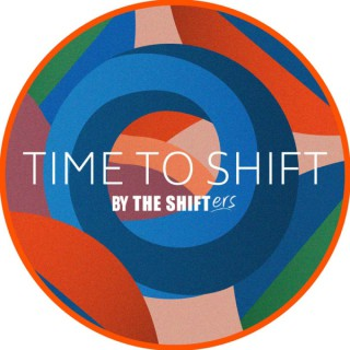 TIME TO SHIFT