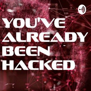 You've Already Been Hacked