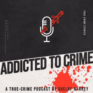 Addicted to Crime Podcast