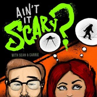 Ain't It Scary? with Sean & Carrie