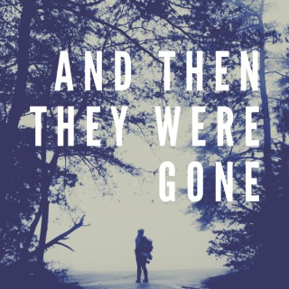 And Then They Were Gone