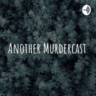 Another Murdercast