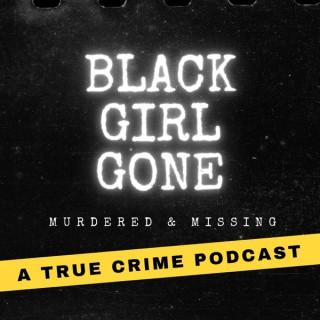 Black Girl Gone: A True Crime Podcast