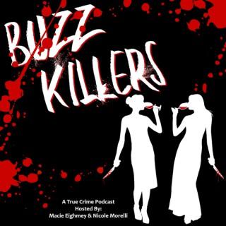 Buzz Killers: A True Crime Podcast