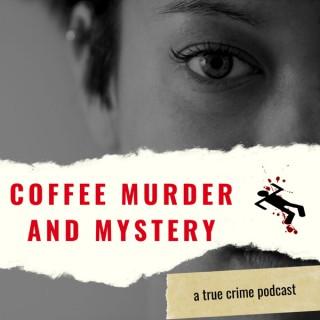 Coffee, Murder, & Mystery