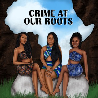 Crime At Our Roots