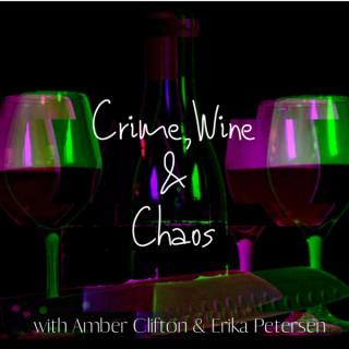 Crime, Wine & Chaos