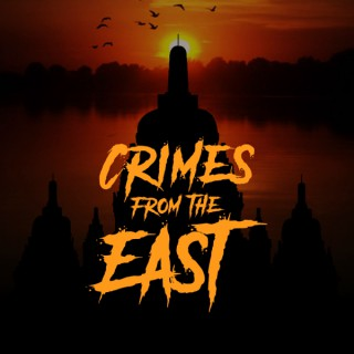 Crimes From The East