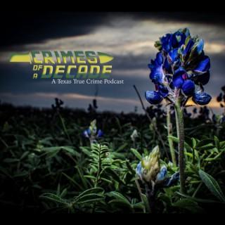 Crimes of a Decade A Texas True Crime Podcast