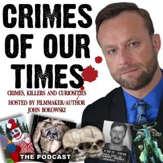 Crimes of Our Times with John Borowski