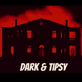 Dark & Tipsy
