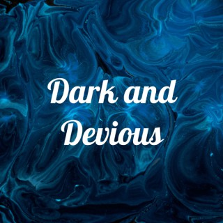 Dark and Devious