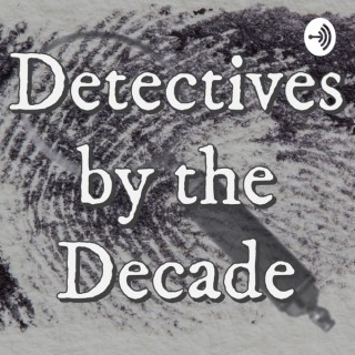 Detectives by the Decade