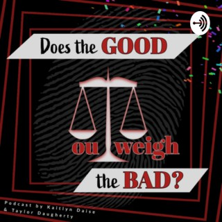 Does the Good Outweigh the Bad?