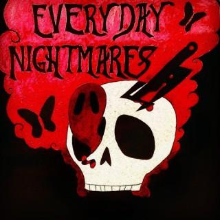 Everyday Nightmares