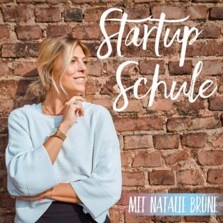Startup Schule - Der Podcast für dein Business und für Entrepreneure des eigenen Lebens