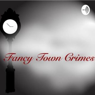 Fancy Town Crimes