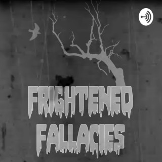 Frightened Fallacies