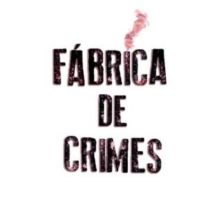 Fábrica de Crimes