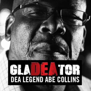 GlaDEAtor: DEA Legend Abe Collins