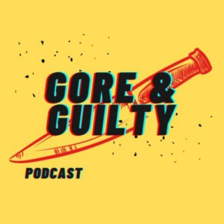 Gore and Guilty
