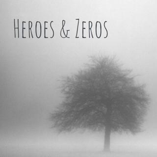 Heroes & Zeros- A True Crime Podcast