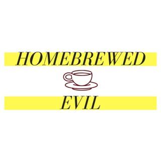 Homebrewed Evil