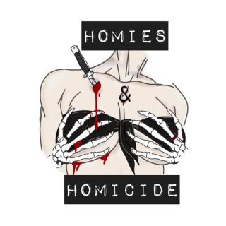 Homies & Homicide