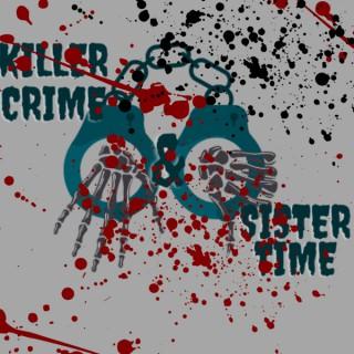 Killer Crime and Sister Time