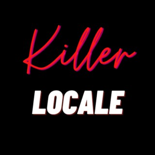 Killer Locale's Podcast
