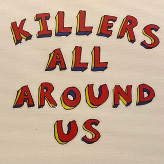 Killers All Around Us: A True Crime Podcast