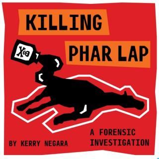Killing Phar Lap: A Forensic Investigation