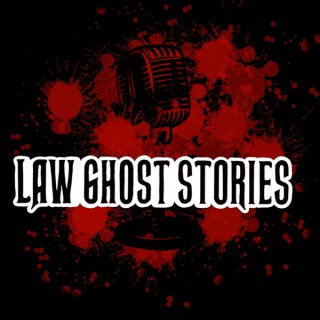 Law Ghost Stories