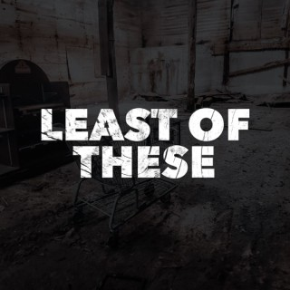 Least of These