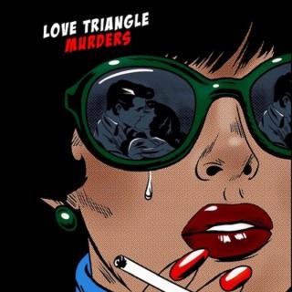 Love Triangle Murders