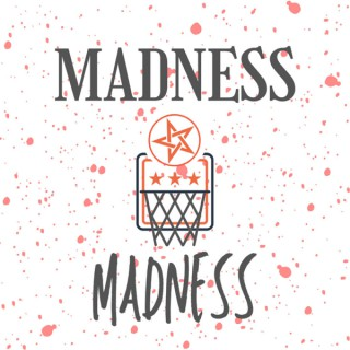 Madness Madness!