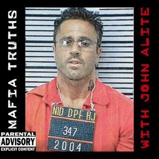 Mafia Truths with John Alite