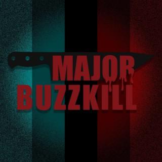 Major BuzzKill
