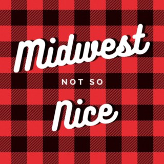 Midwest Not So Nice
