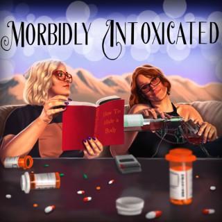 Morbidly Intoxicated